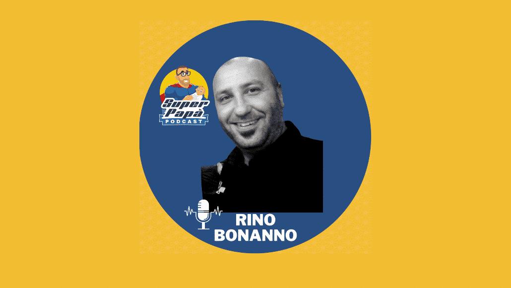 Superpapà Podcast, il podcast dei papà - Rino Bonanno